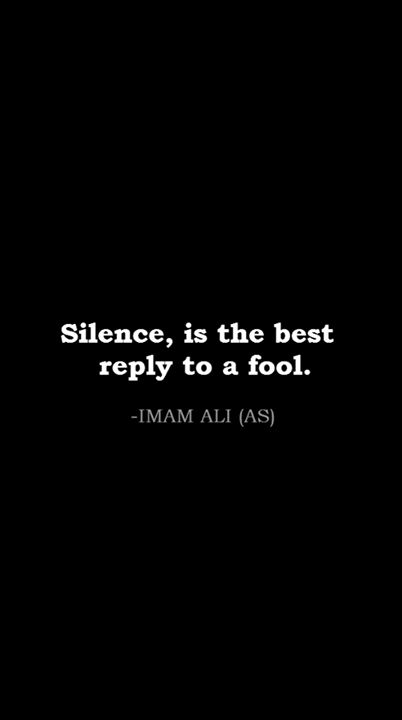 Silence Is The Best Tool To Reply To A Fool Truth Quote